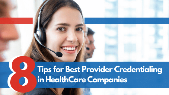 8 Tips for Best Provider Credentialing