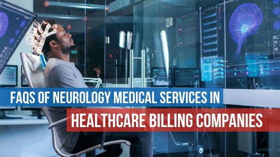 Neurology-Healthcare Billing Companies