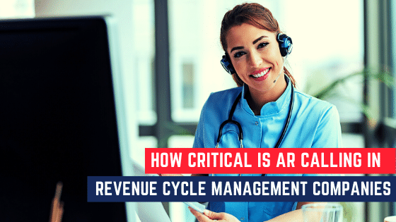 AR calling in Revenue Cycle Management Companies