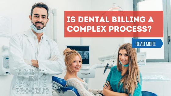 is-Dental Billing a Complex Process in revenue cycle management companies