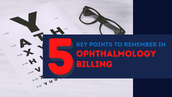 5 Key points in Ophthalmology Billing