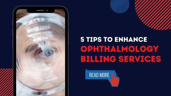 Blog-5 Tips to enhance Ophthalmology Billing Services