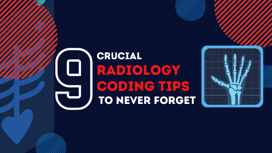 Blog-9 Crucial Radiology coding tips