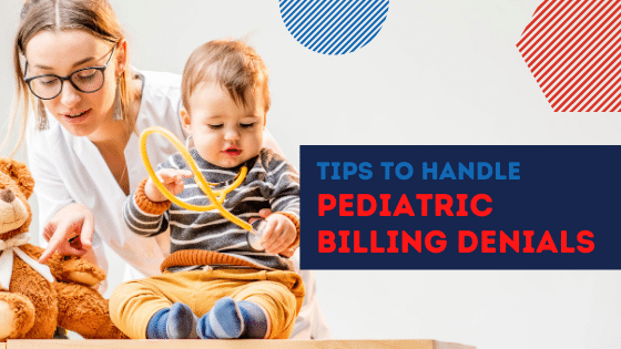 Blog-Tips to handle Pediatric Billing Denials