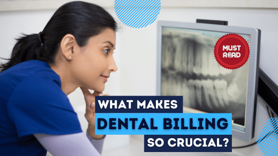 Blog-What makes Dental Billing so crucial