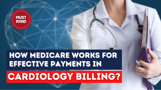Blog-Effective Payments in Cardiology Billing