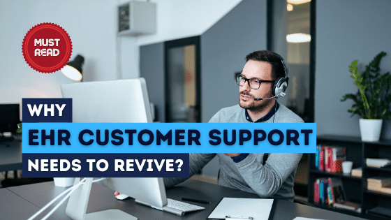 Blog-Why EHR customer support needs