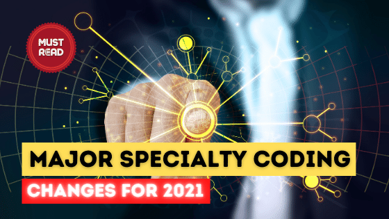 Blog-Major Specialty coding changes- 2021