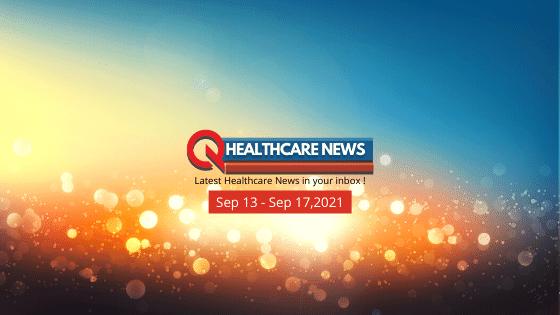 Healthcare-News- September-13-September-17-2021